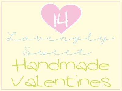 14 Lovingly Sweet Handmade Valentines