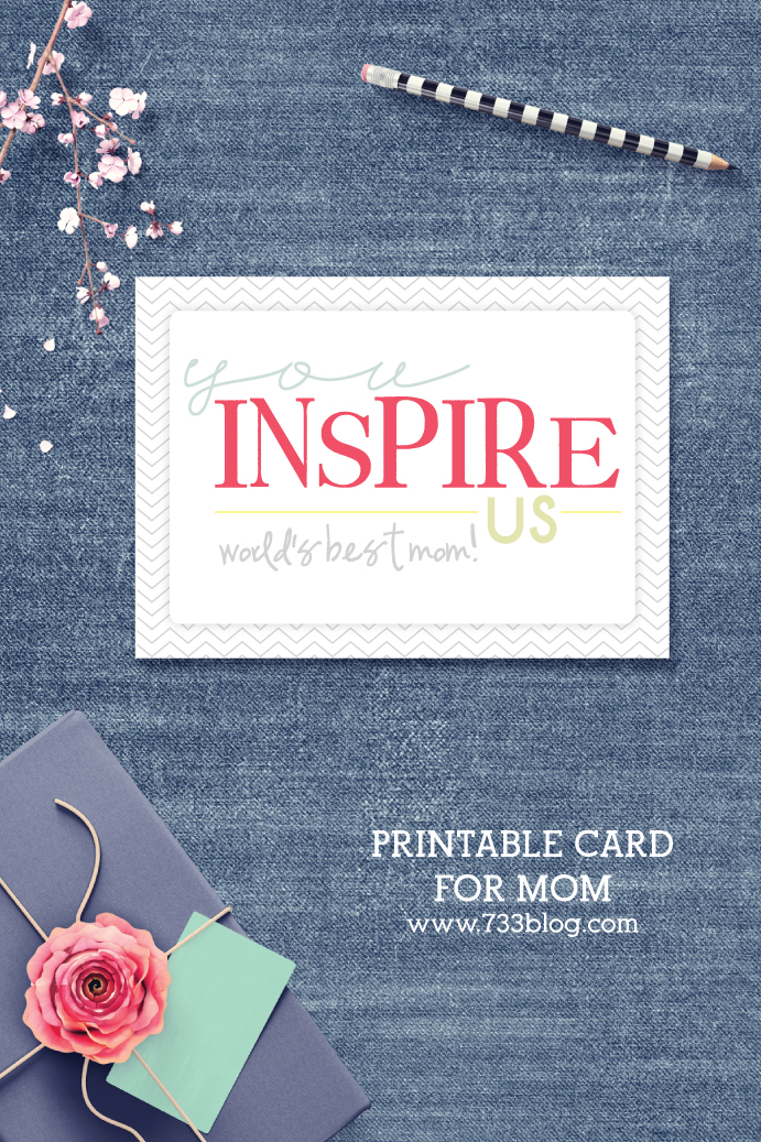 "Free Printable Card Mother's Day Card - ""You Inspire Us - World's Best Mom"""
