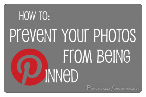 HOW-TO: Prevent Photos from Being Pinned to Pinterest