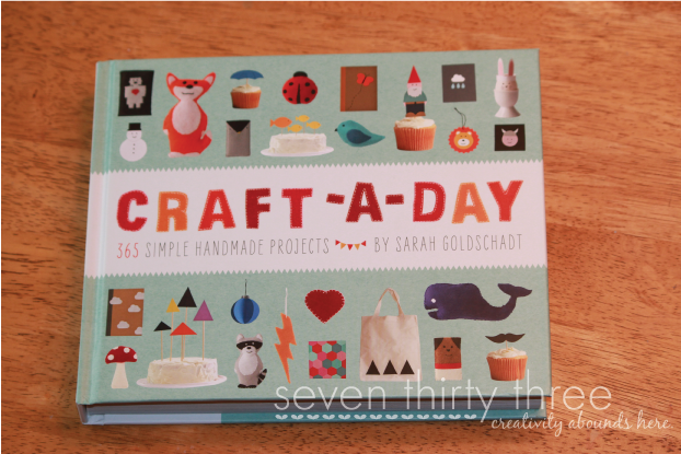 Craft-A-Day {365 Simple Handmade Projects} by Sarah Goldschadt – A Review