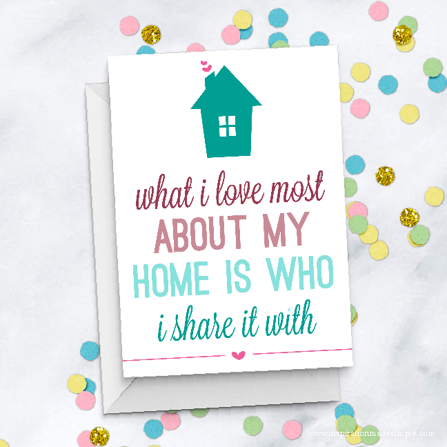 What I love most about my home is who I share it with printable greeting card