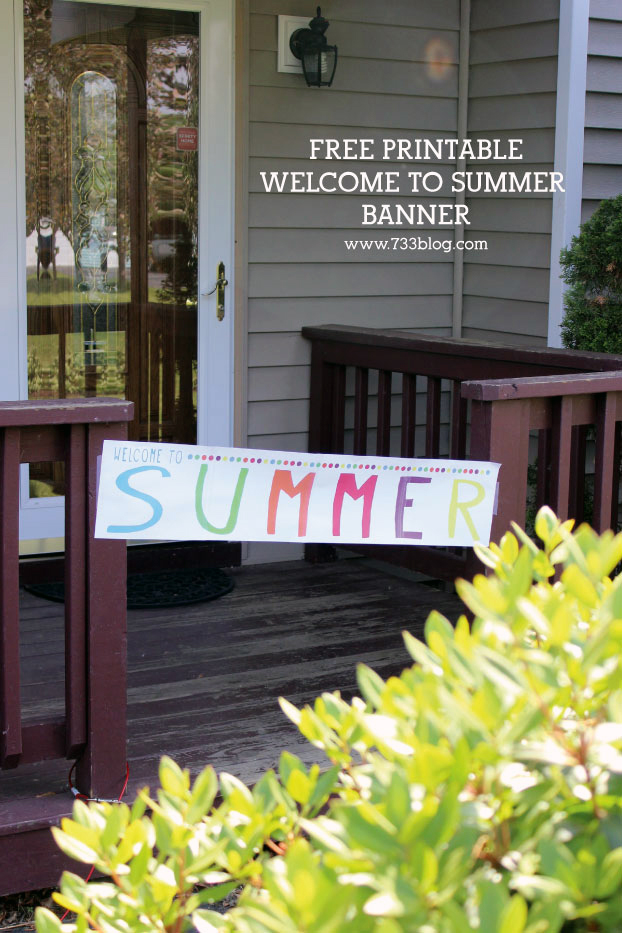 Free Printable Welcome to Summer Banner - Hang it somewhere the kids can run through it! They think it's the BEST!