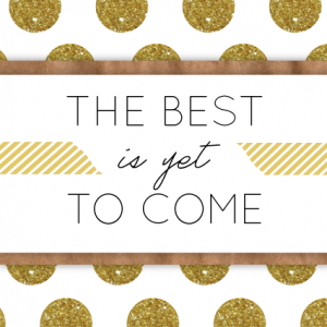 The Best is Yet to Come – iPhone Wallpaper