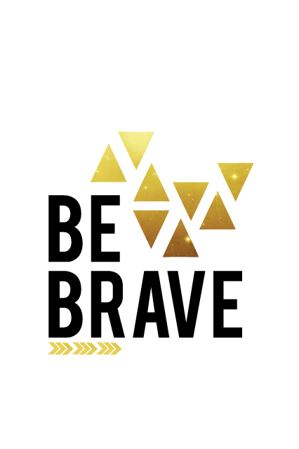Be Brave iPhone Wallpaper