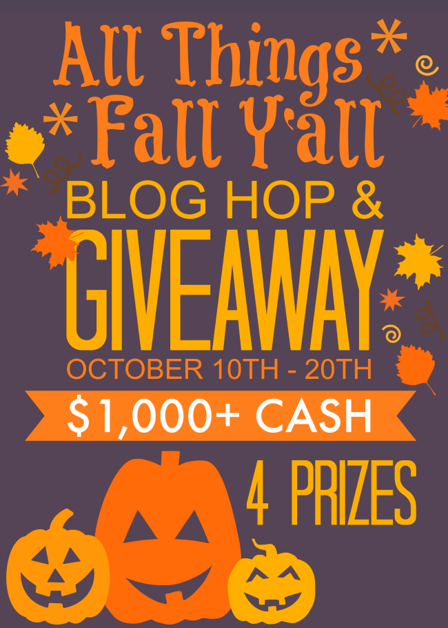 All Things Fall Y'all Blog Hop & Giveaway with over $1,000 up for grabs!