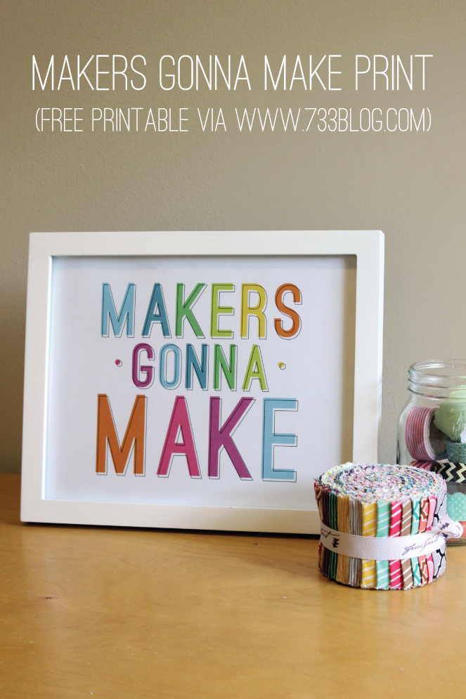 Makers Gonna Make Print