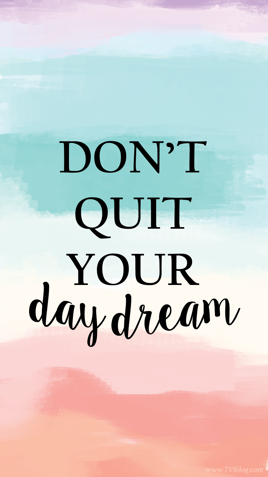 Don't Quit your Daydream Watercolor iPhone Wallpaper