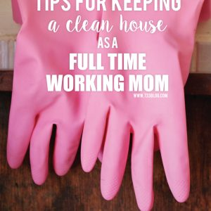 How to Keep your House Clean while Working a Full Time Job