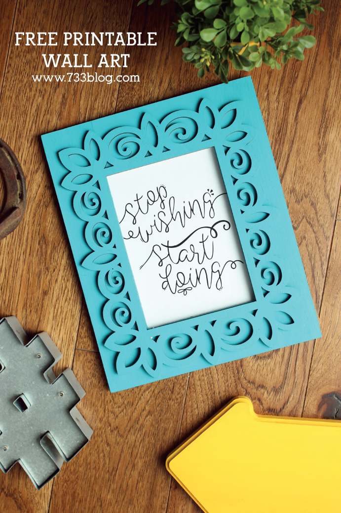 Stop Wishing, Start Doing Printable Wall Art