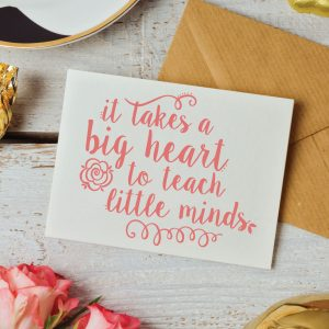 It takes a big heart to teach little minds Note Cards