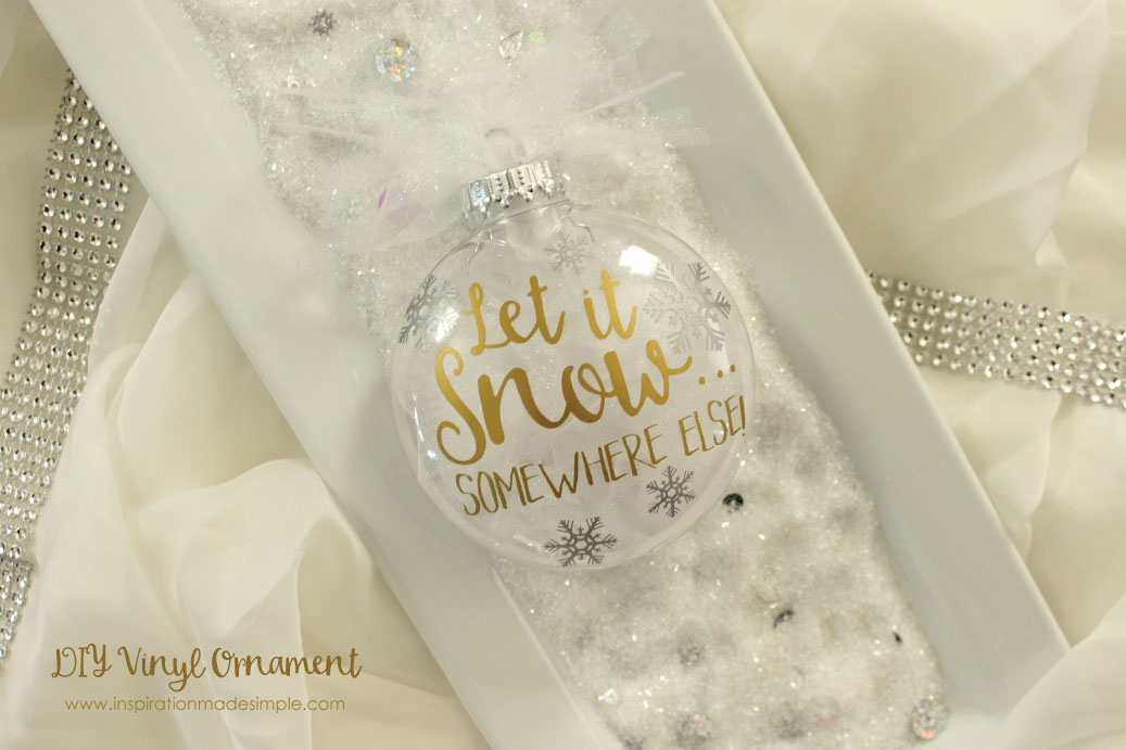 DIY Let It Snow... Somewhere Else Vinyl Christmas Ornament