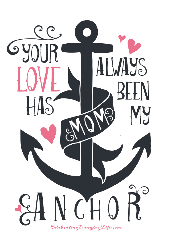 Creatively Thoughful Mother's Day Gift Ideas: Your love has always been my anchor