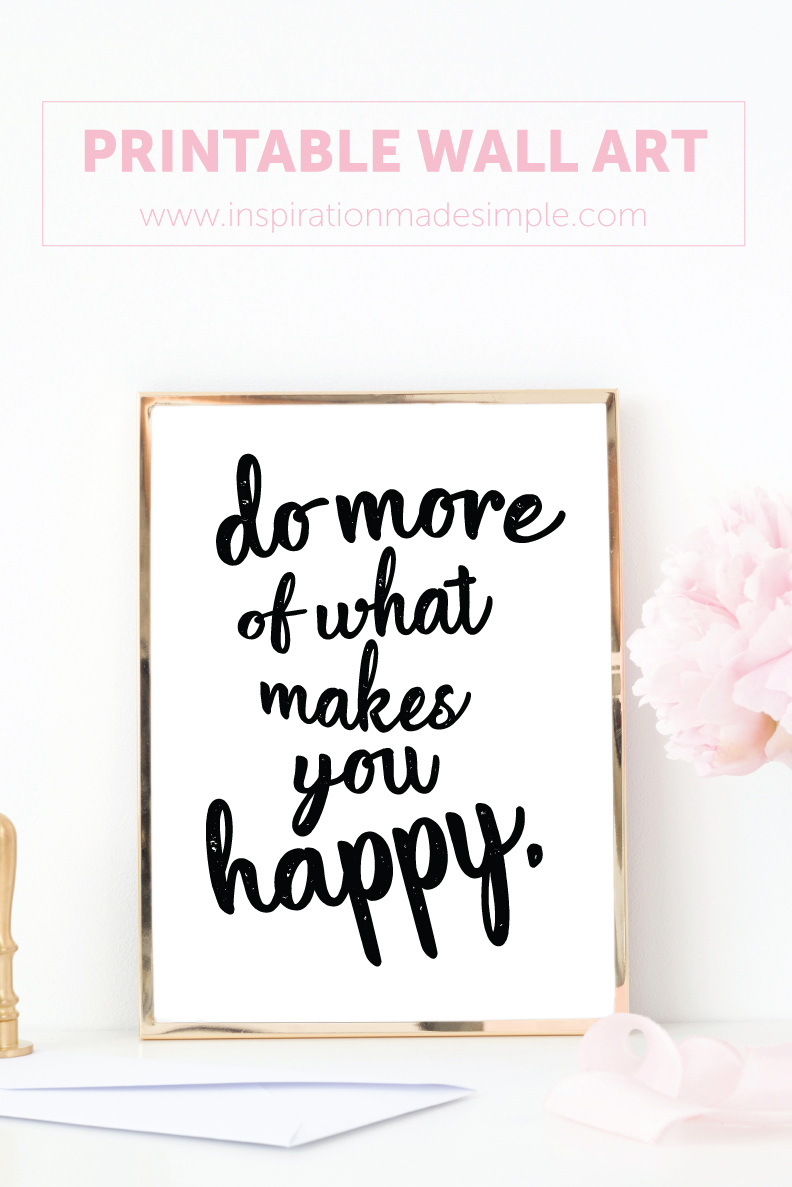 Do more of what makes you happy Printable Wall Art
