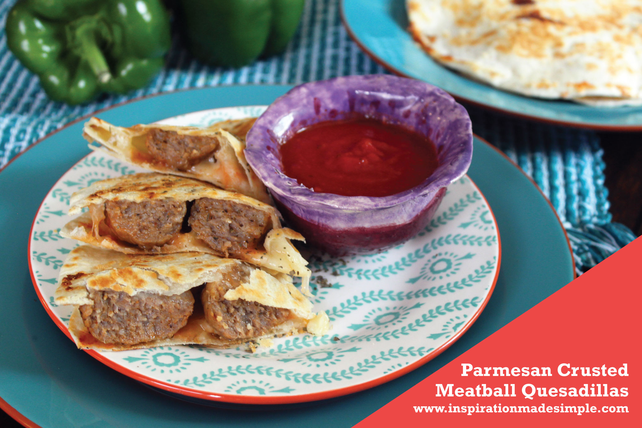 Parmesan Crusted Meatball Quesadillas