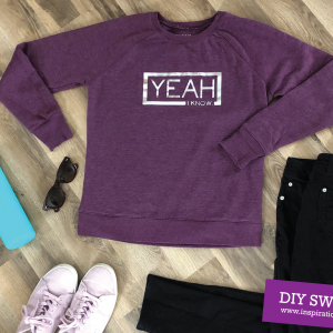 DIY Yeah, I know Sweatshirt