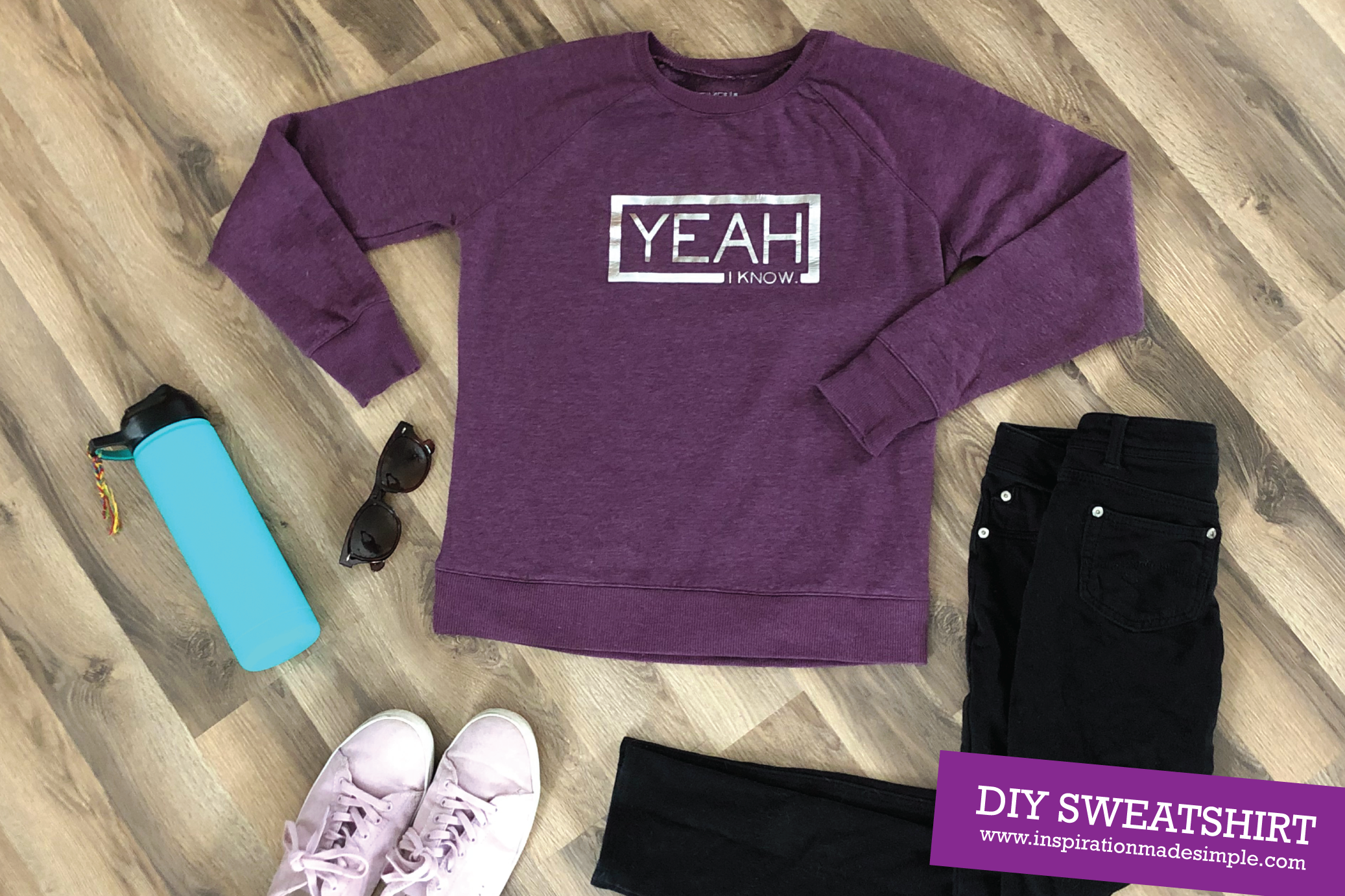 DIY Yeah, I know Sweatshirt