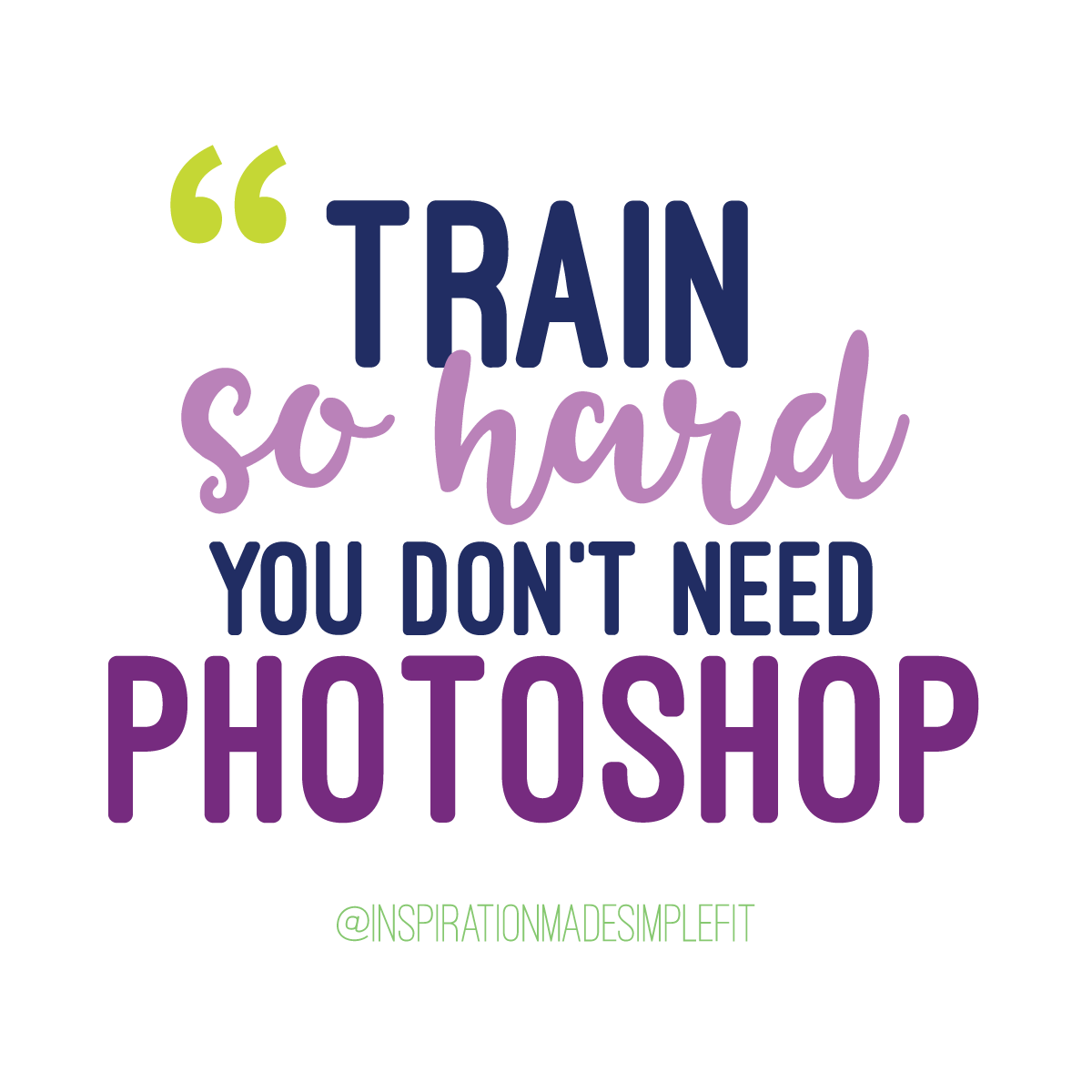 Train so hard you don't need photoshop!