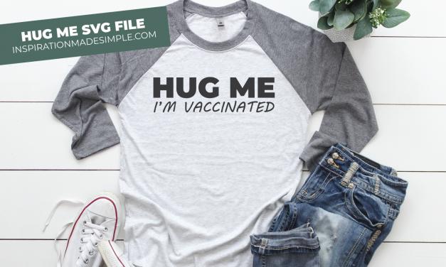 Hug Me I'm Vaccinated SVG