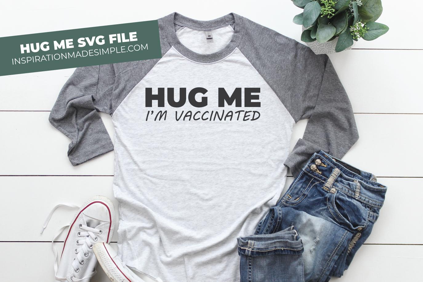 DIY Hug Me I'm Vaccinated Shirt