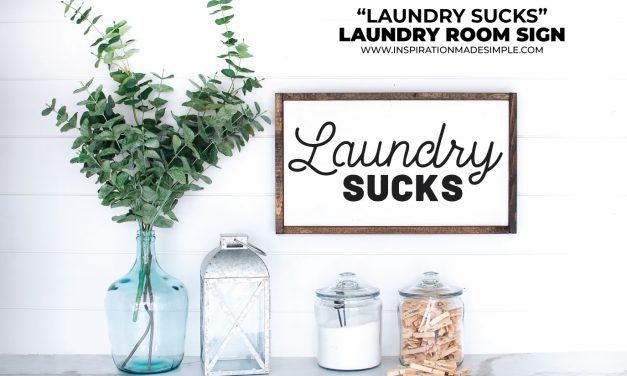 DIY Laundry Sucks Sign